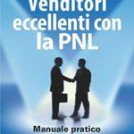 """Libro """"Venditori eccellenti con la PNL"""""""